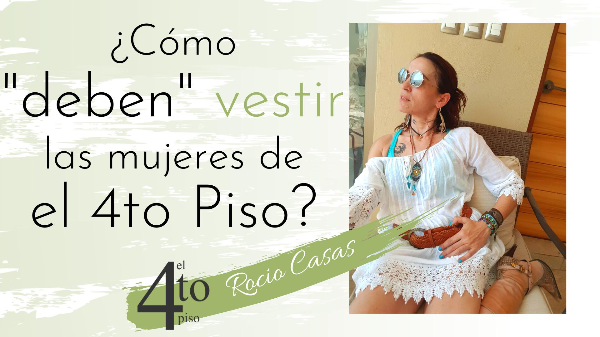 cómo deben vestir las mujeres de el 4to piso Rocio Casas