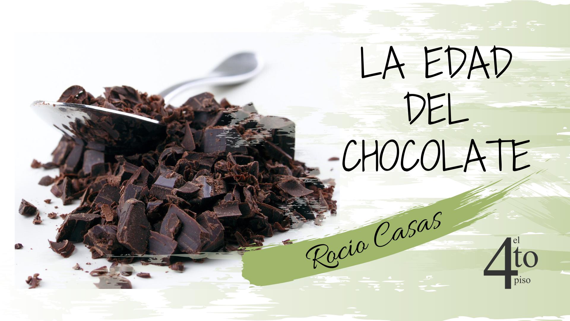 edad del Chocolate